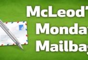 McLeod's Monday Mailbag